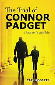 THE TRIAL OF CONNOR PADGET by Carl  Roberts