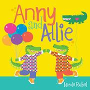 ANNY AND ALLIE by Nicole  Rubel