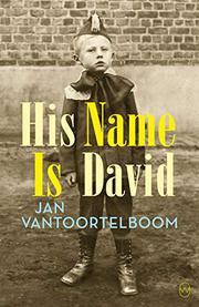 HIS NAME IS DAVID by Jan Vantoortelboom
