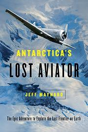 ANTARCTICA'S LOST AVIATOR by Jeff Maynard