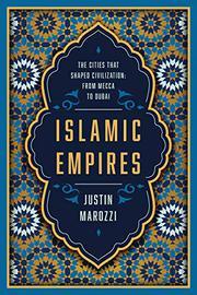 ISLAMIC EMPIRES by Justin Marozzi