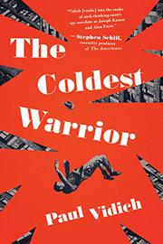 THE COLDEST WARRIOR by Paul Vidich