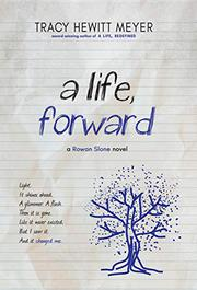A LIFE, FORWARD  by Tracy Hewitt Meyer