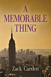 A MEMORABLE THING by Zack Carden