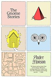 THE GNOME STORIES by Ander Monson