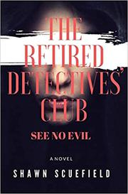 THE RETIRED DETECTIVES CLUB: SEE NO EVIL Cover