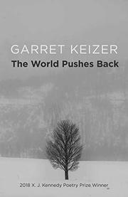 THE WORLD PUSHES BACK by Garret Keizer