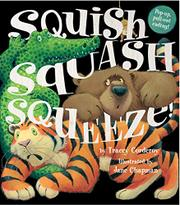 SQUISH SQUASH SQUEEZE! by Tracey Corderoy