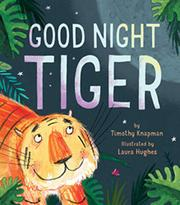 GOOD NIGHT TIGER by Timothy Knapman