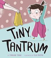 TINY TANTRUM by Caroline Crowe