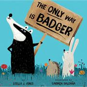 THE ONLY WAY IS BADGER by Stella J. Jones