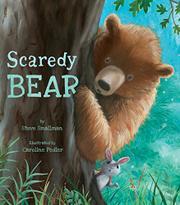 SCAREDY BEAR by Steve Smallman