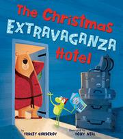 THE CHRISTMAS EXTRAVAGANZA HOTEL by Tracey Corderoy
