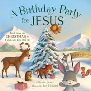 A BIRTHDAY PARTY FOR JESUS by Susanna Jones