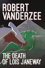 THE DEATH OF LOIS JANEWAY by Vanderzee Robert
