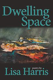DWELLING SPACE by Lisa Harris