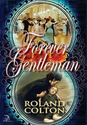 Forever Gentleman by Roland Colton