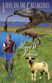 LOVE IN THE CRETACEOUS by Howard W.  Robertson