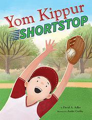 YOM KIPPUR SHORTSTOP by David A. Adler