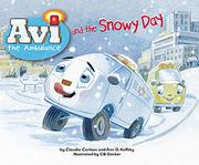 AVI THE AMBULANCE AND THE SNOWY DAY by Claudia Carlson
