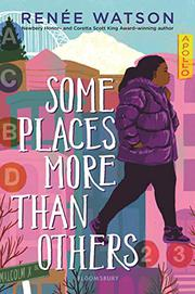 SOME PLACES MORE THAN OTHERS by Renée Watson