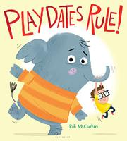 PLAYDATES RULE! by Rob McClurkan