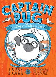CAPTAIN PUG by Laura James