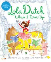 LOLA DUTCH WHEN I GROW UP by Kenneth Wright