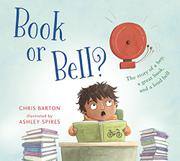 BOOK OR BELL? by Chris Barton
