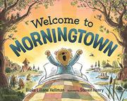 WELCOME TO MORNINGTOWN by Blake Liliane Hellman