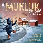 THE MUKLUK BALL by Katharine Johnson