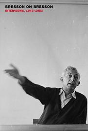 BRESSON ON BRESSON by Robert Bresson