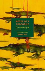 NOTES OF A CROCODILE by Qiu Miaojin