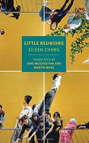 LITTLE REUNIONS by Eileen Chang