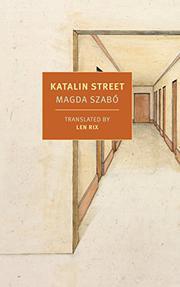 KATALIN STREET by Magda Szabó