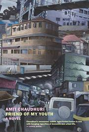 FRIEND OF MY YOUTH by Amit Chaudhuri
