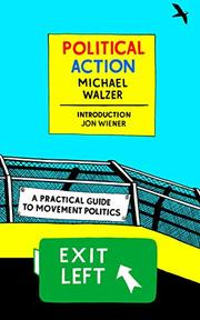 POLITICAL ACTION by Michael Walzer