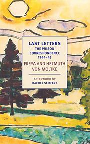LAST LETTERS by Helmuth James von Moltke