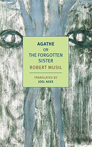 AGATHE, OR THE FORGOTTEN SISTER by Robert Musil