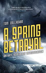 A SPRING BETRAYAL  by Tom Callaghan