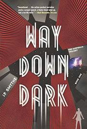 WAY DOWN DARK by J.P. Smythe