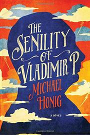 THE SENILITY OF VLADIMIR P. by Michael  Honig