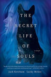 THE SECRET LIFE OF SOULS by Jack Ketchum