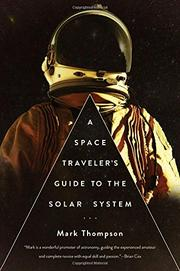 A SPACE TRAVELER'S GUIDE TO THE SOLAR SYSTEM by Mark Thompson