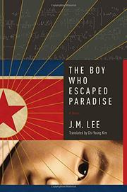 THE BOY WHO ESCAPED PARADISE by J.M. Lee
