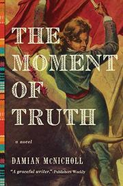 THE MOMENT OF TRUTH by Damian McNicholl