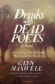 DRINKS WITH DEAD POETS by Glyn Maxwell