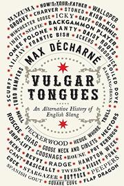 VULGAR TONGUES by Max Décharné