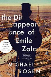 THE DISAPPEARANCE OF ÉMILE ZOLA by Michael Rosen