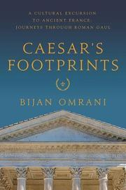 CAESAR'S FOOTPRINTS by Bijan  Omrani